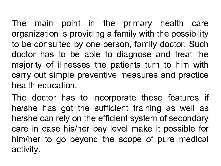The main point in the primary health care organization is providing a family with