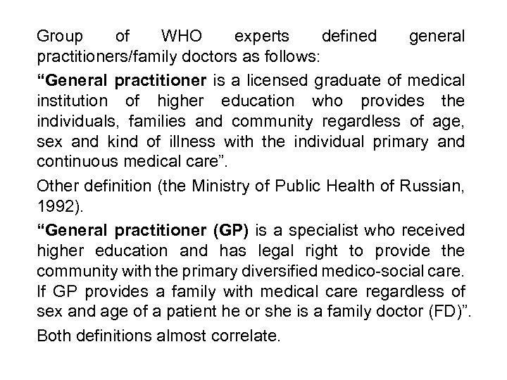 """Group of WHO experts defined general practitioners/family doctors as follows: """"General practitioner is a"""