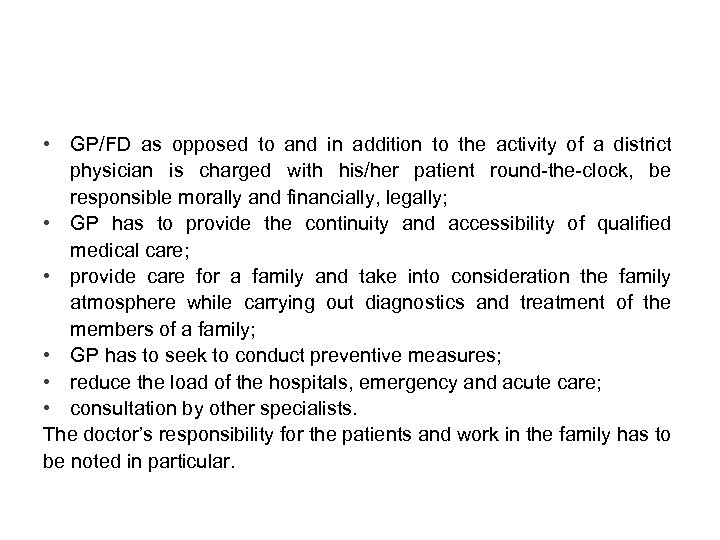 • GP/FD as opposed to and in addition to the activity of a