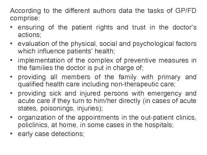 According to the different authors data the tasks of GP/FD comprise: • ensuring of