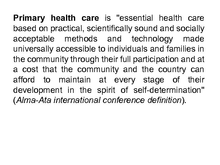 Primary health care is