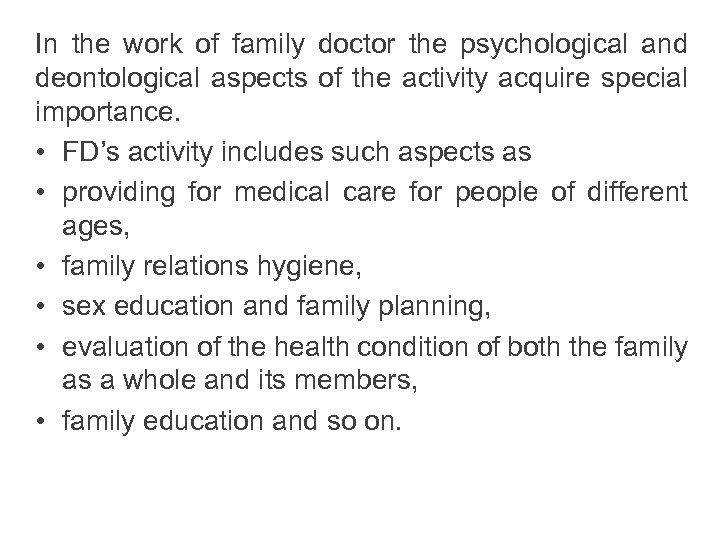 In the work of family doctor the psychological and deontological aspects of the activity
