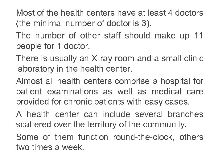 Most of the health centers have at least 4 doctors (the minimal number of