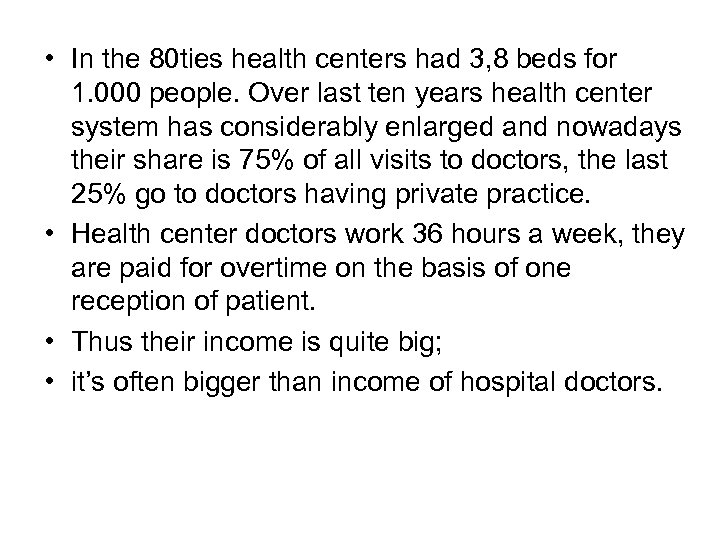 • In the 80 ties health centers had 3, 8 beds for 1.