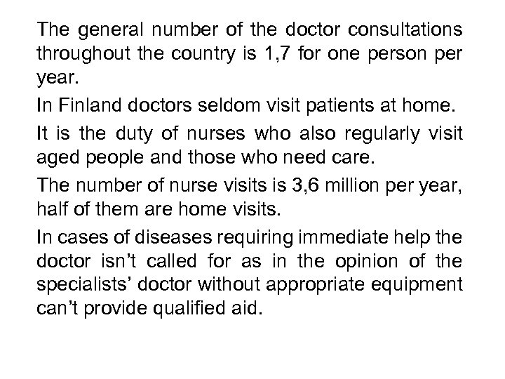 The general number of the doctor consultations throughout the country is 1, 7 for