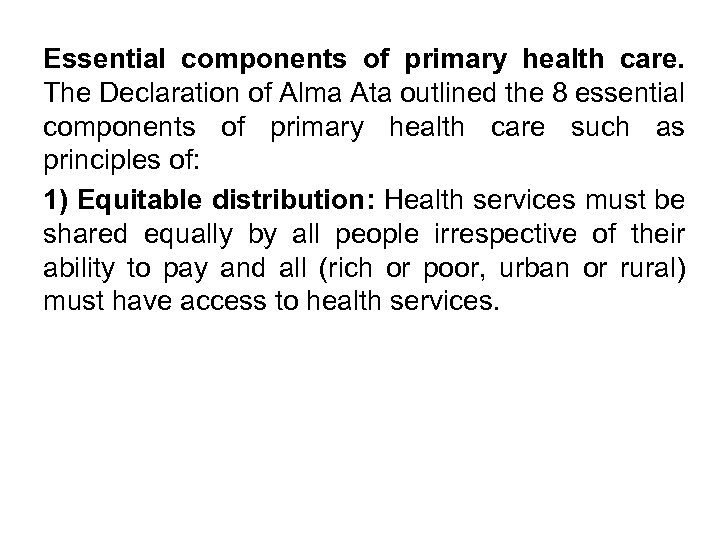 alma ata declaration Alma-ata declaration the international conference on primary health care was convened in alma-ata, kazakhstan, in 1978, and was attended by virtually all the member nations of the world health organization (who) and unicef.