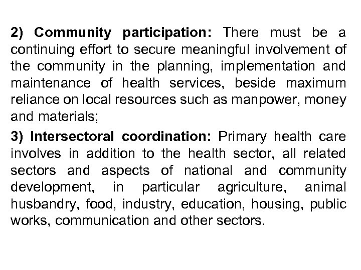 2) Community participation: There must be a continuing effort to secure meaningful involvement of