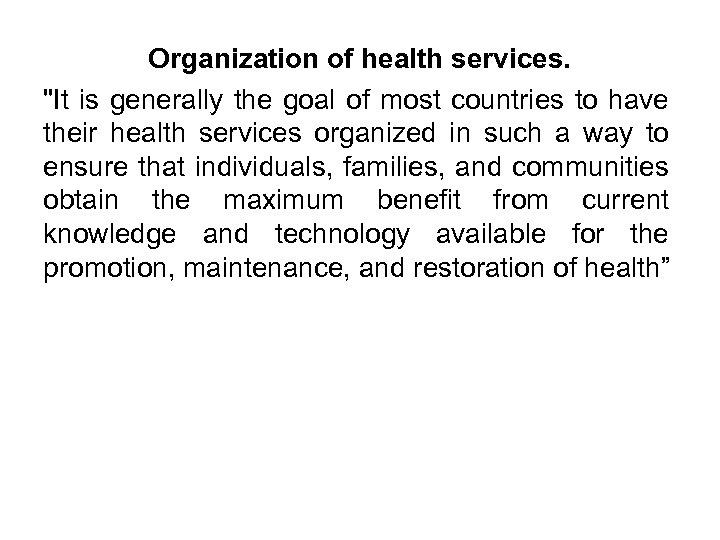 Organization of health services.
