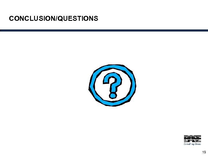 CONCLUSION/QUESTIONS 19