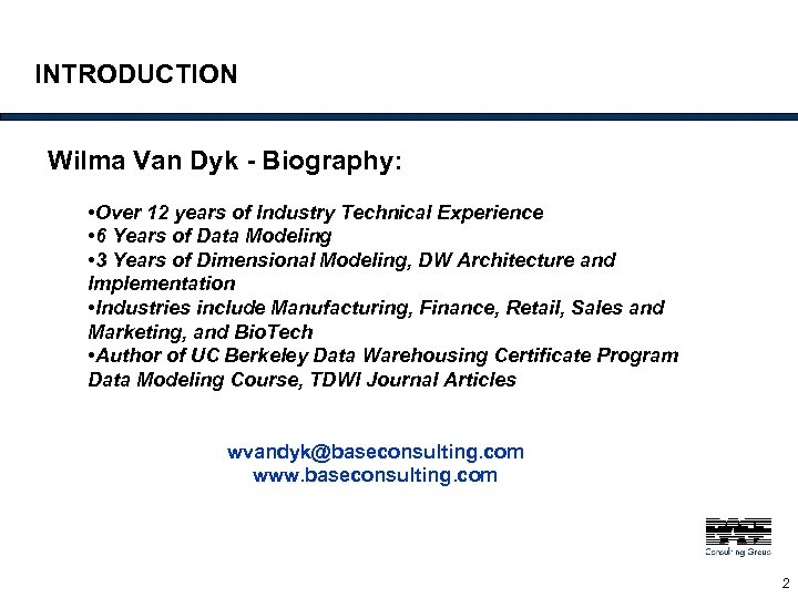 INTRODUCTION Wilma Van Dyk - Biography: • Over 12 years of Industry Technical Experience