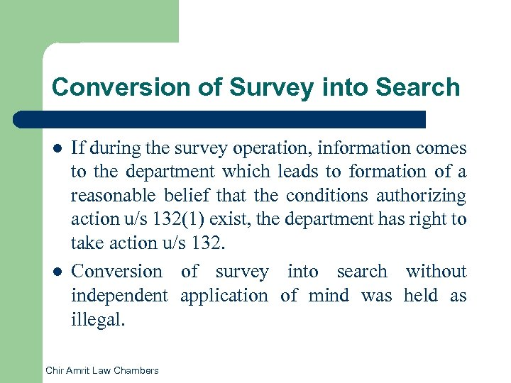 Conversion of Survey into Search l l If during the survey operation, information comes