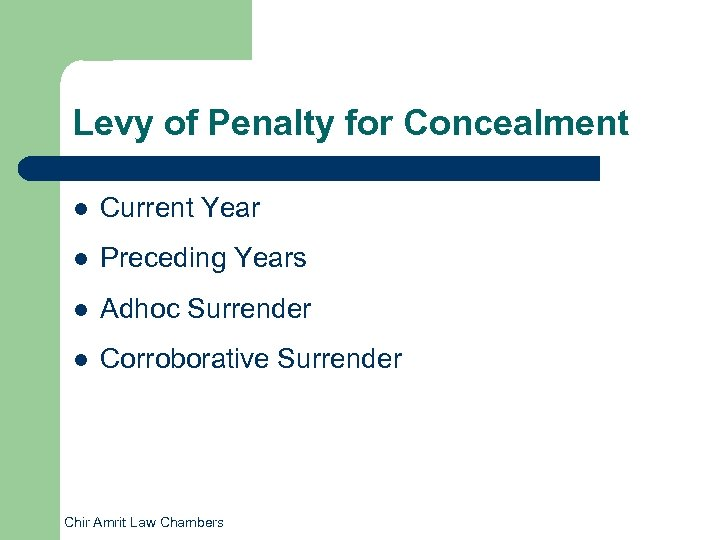 Levy of Penalty for Concealment l Current Year l Preceding Years l Adhoc Surrender