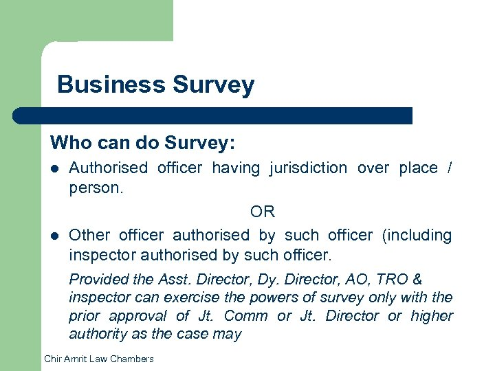 Business Survey Who can do Survey: l l Authorised officer having jurisdiction over place