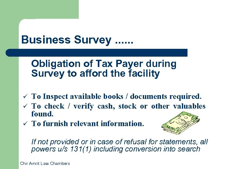 Business Survey. . . Obligation of Tax Payer during Survey to afford the facility