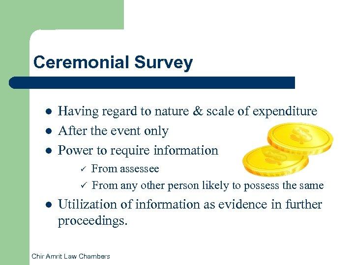 Ceremonial Survey l l l Having regard to nature & scale of expenditure After