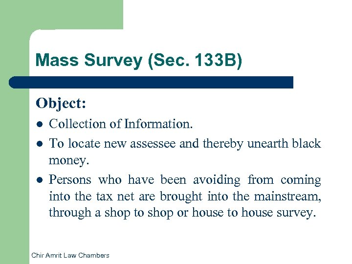 Mass Survey (Sec. 133 B) Object: l l l Collection of Information. To locate