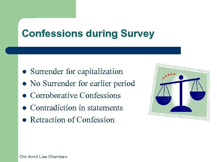 Confessions during Survey l l l Surrender for capitalization No Surrender for earlier period