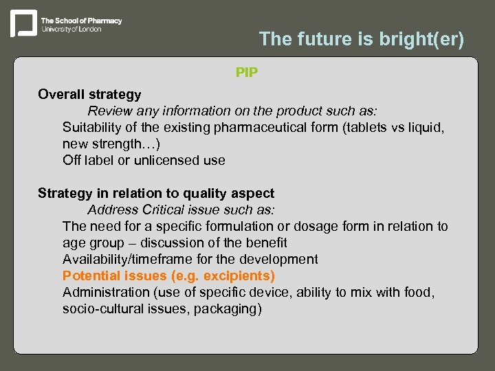 The future is bright(er) PIP Overall strategy Review any information on the product such