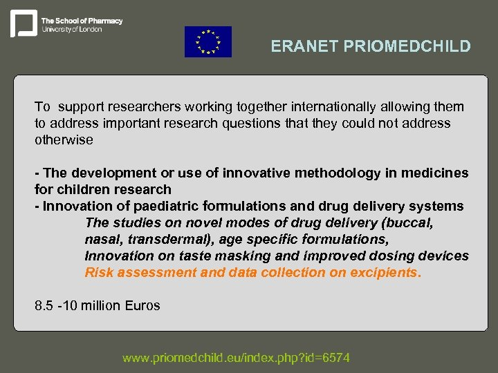 ERANET PRIOMEDCHILD To support researchers working together internationally allowing them to address important research