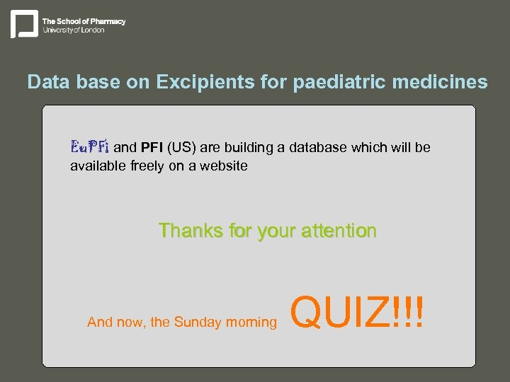 Data base on Excipients for paediatric medicines Eu. PFi and PFI (US) are building