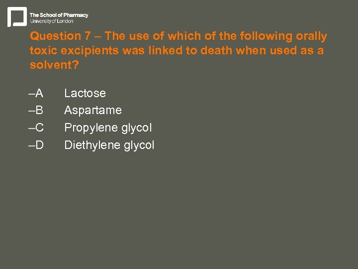 Question 7 – The use of which of the following orally toxic excipients was