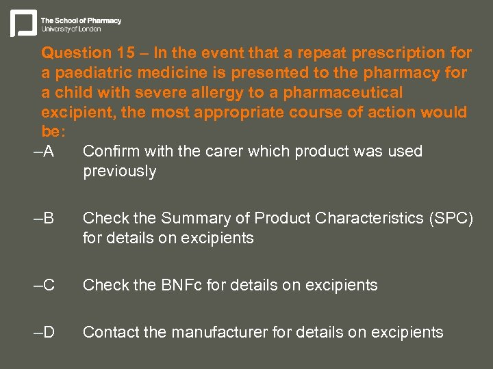 Question 15 – In the event that a repeat prescription for a paediatric medicine