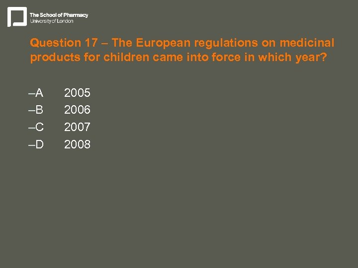Question 17 – The European regulations on medicinal products for children came into force