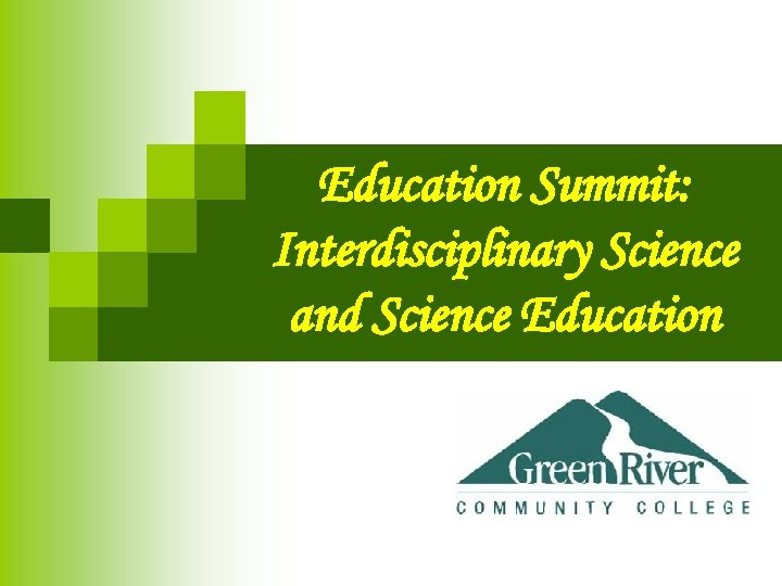 Education Summit: Interdisciplinary Science and Science Education