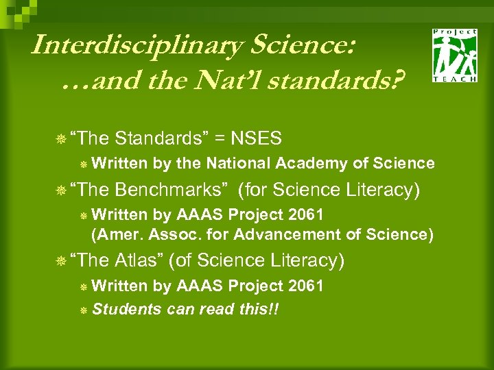 "Interdisciplinary Science: …and the Nat'l standards? ¯ ""The Standards"" = NSES ¯ Written ¯"