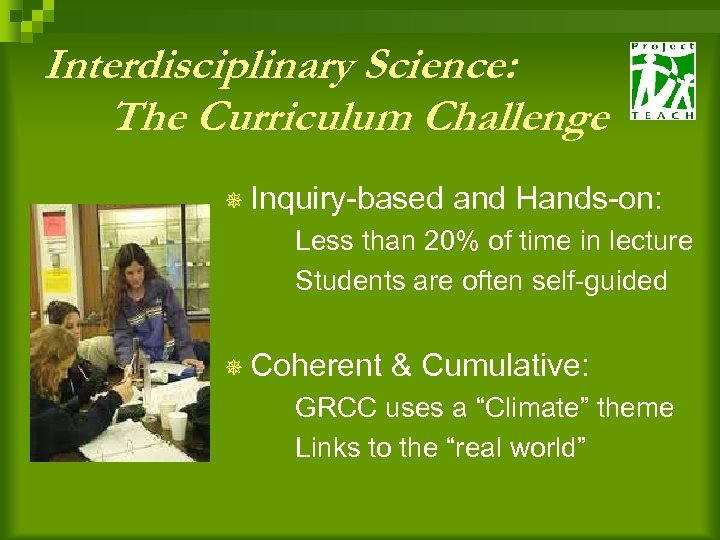 Interdisciplinary Science: The Curriculum Challenge ¯ Inquiry-based and Hands-on: Less than 20% of time