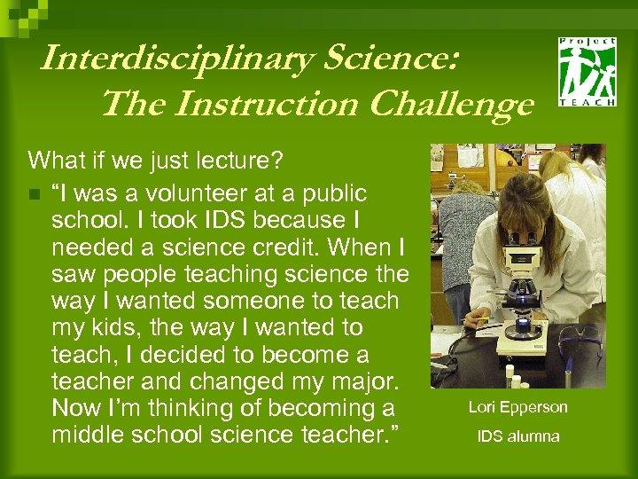 "Interdisciplinary Science: The Instruction Challenge What if we just lecture? n ""I was a"