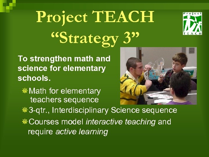 "Project TEACH ""Strategy 3"" To strengthen math and science for elementary schools. ¯Math for"