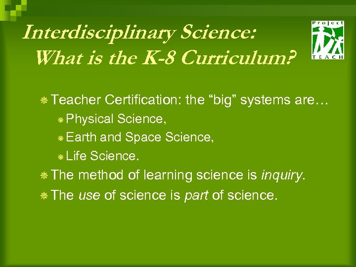 "Interdisciplinary Science: What is the K-8 Curriculum? ¯ Teacher Certification: the ""big"" systems are…"