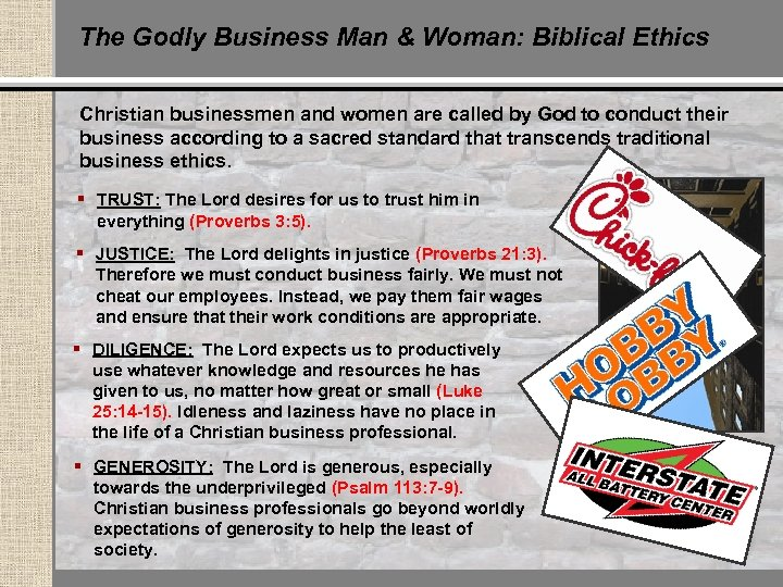 The Godly Business Man & Woman: Biblical Ethics Christian businessmen and women are called