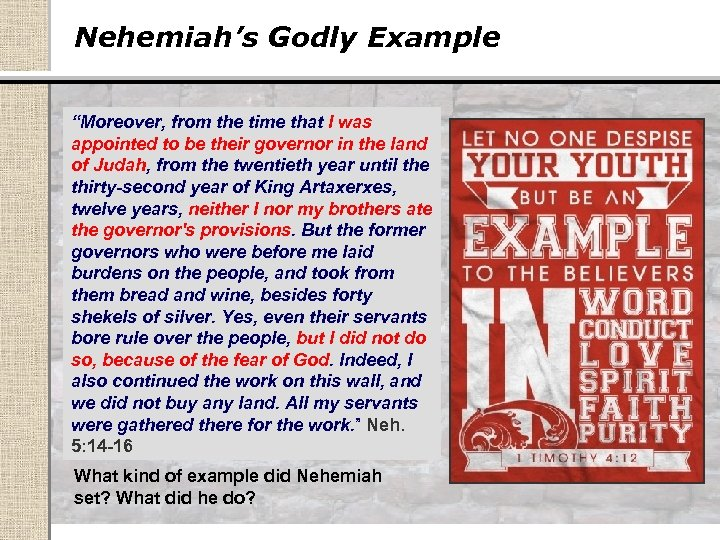 """Nehemiah's Godly Example """"Moreover, from the time that I was appointed to be their"""
