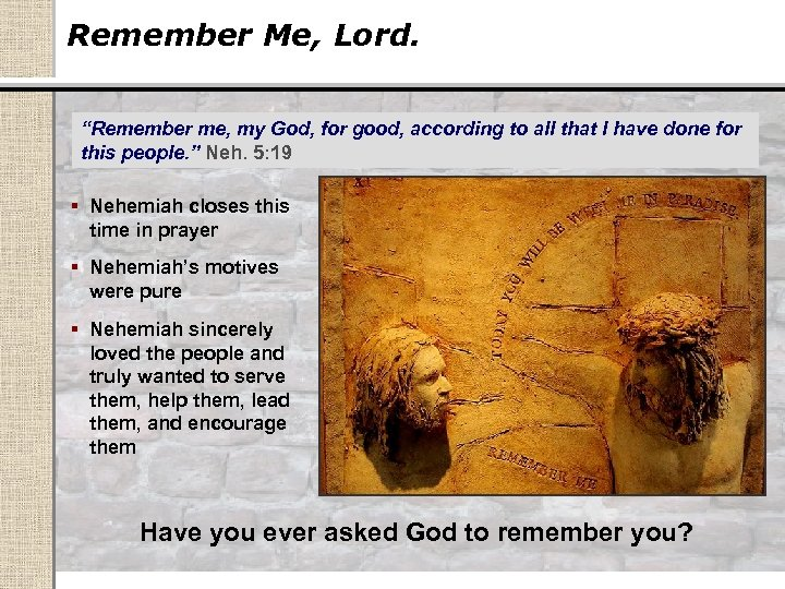 """Remember Me, Lord. """"Remember me, my God, for good, according to all that I"""