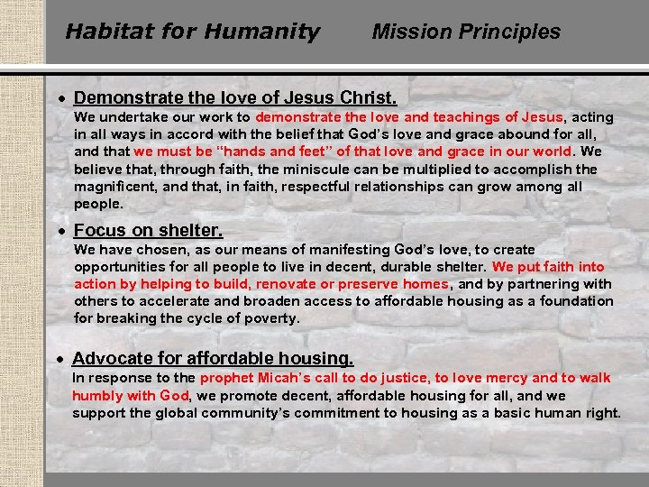 Habitat for Humanity Mission Principles Demonstrate the love of Jesus Christ. We undertake our
