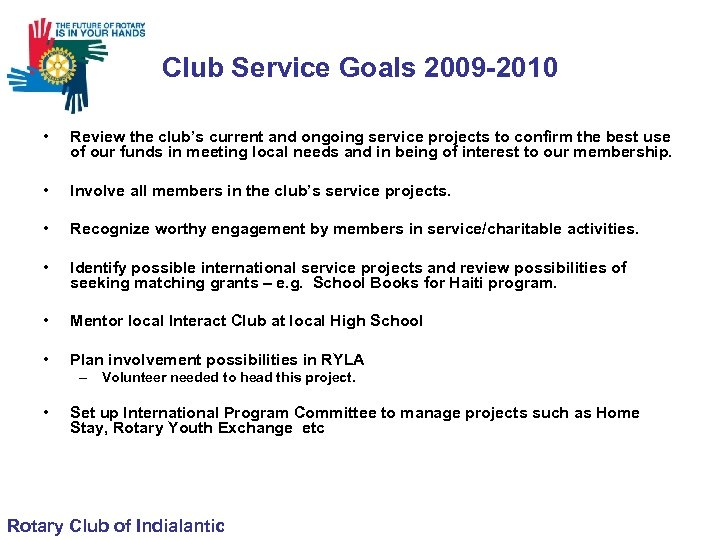 Club Service Goals 2009 -2010 • Review the club's current and ongoing service projects