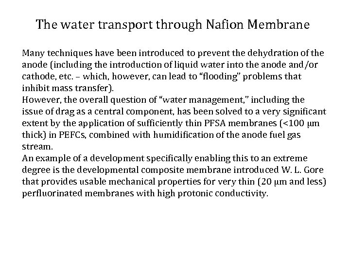 The water transport through Nafion Membrane Many techniques have been introduced to prevent the