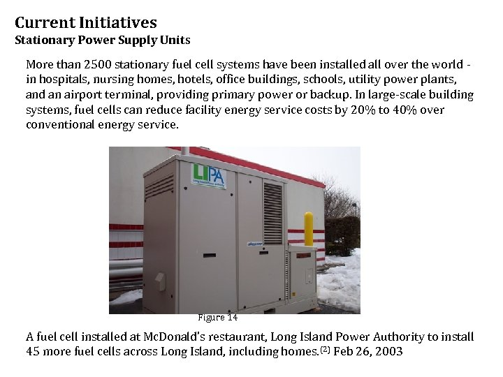 Current Initiatives Stationary Power Supply Units More than 2500 stationary fuel cell systems have