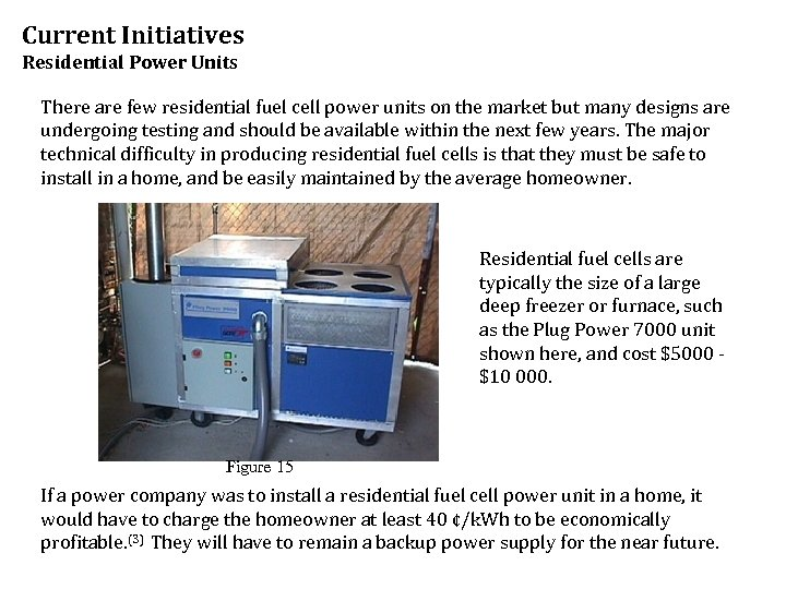 Current Initiatives Residential Power Units There are few residential fuel cell power units on