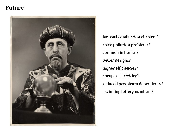Future internal combustion obsolete? solve pollution problems? common in homes? better designs? higher efficiencies?