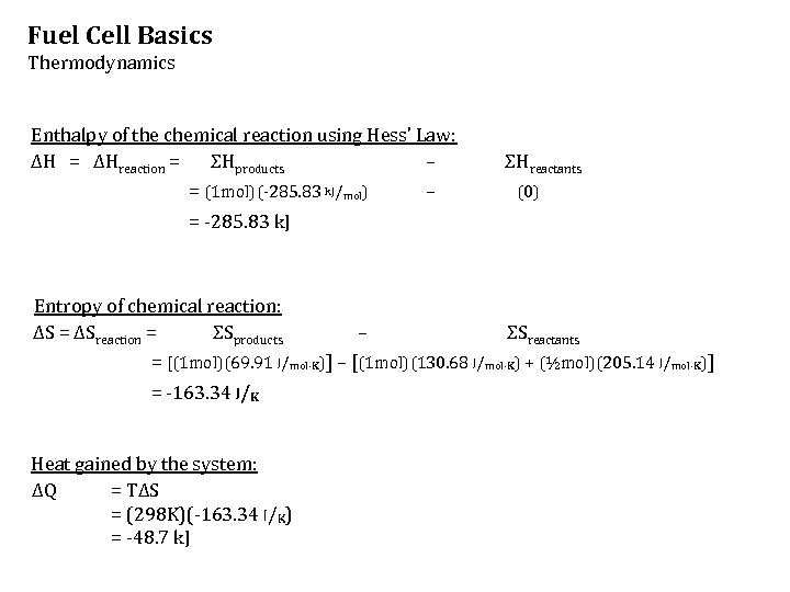 Fuel Cell Basics Thermodynamics Enthalpy of the chemical reaction using Hess' Law: ΔH =