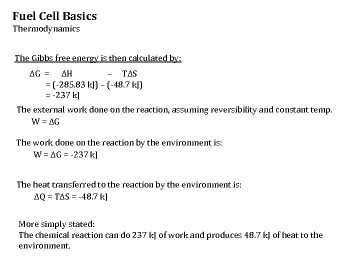 Fuel Cell Basics Thermodynamics The Gibbs free energy is then calculated by: ΔG =