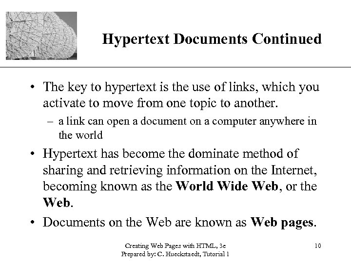 XP Hypertext Documents Continued • The key to hypertext is the use of links,