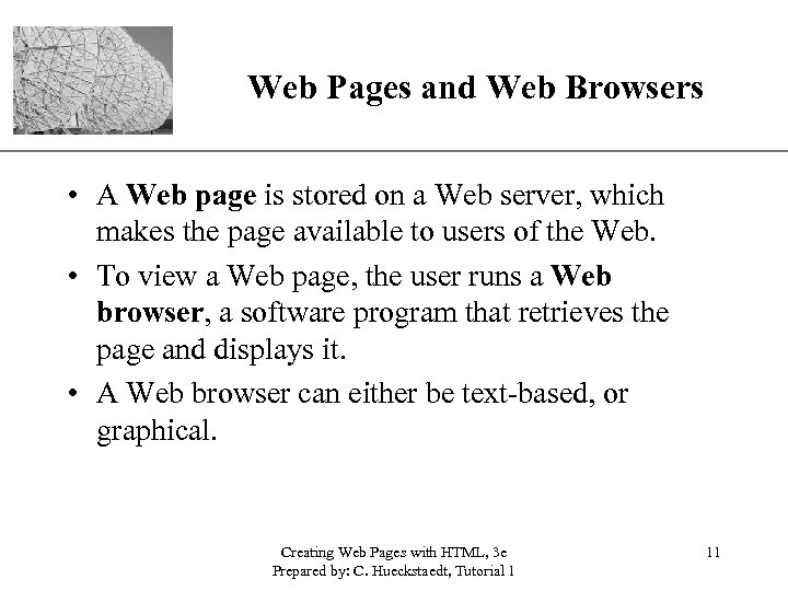 Web Pages and Web Browsers XP • A Web page is stored on a