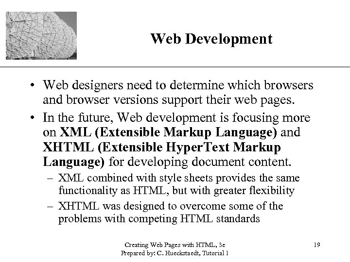 Web Development XP • Web designers need to determine which browsers and browser versions