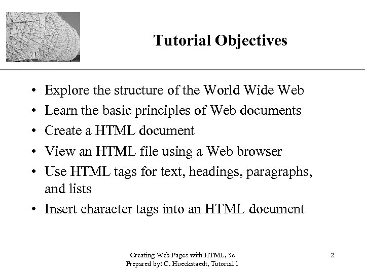 Tutorial Objectives XP • • • Explore the structure of the World Wide Web