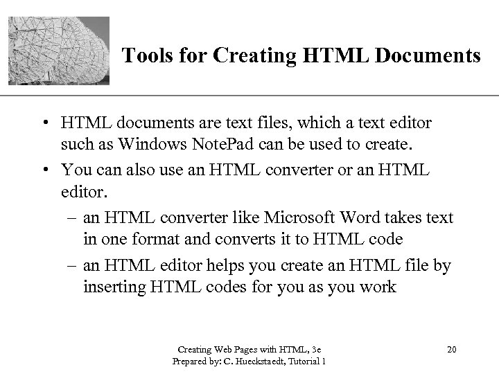 XP Tools for Creating HTML Documents • HTML documents are text files, which a