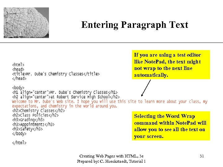 XP Entering Paragraph Text If you are using a test editor like Note. Pad,